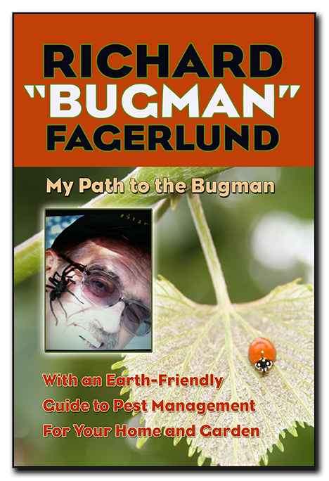 My Path to the Bugman, With an Earth-Friendly Guide to Pest Management for your Home and Garden
